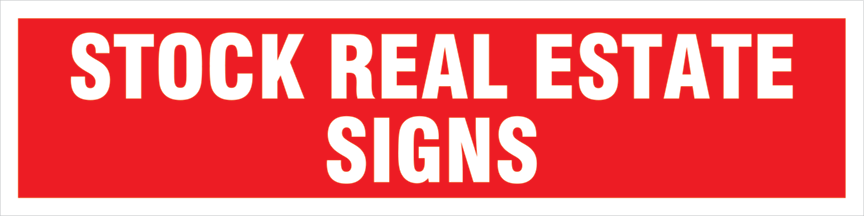 STOCK REAL ESTATE SIGNS