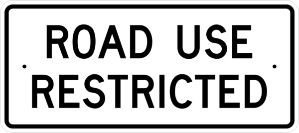ROAD RESTRICTIONS 16X36